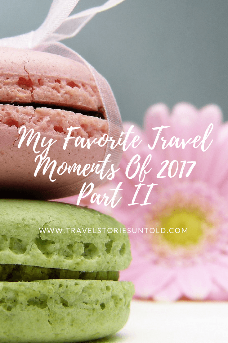 My Favorite TravelMoments Of 2017Part II